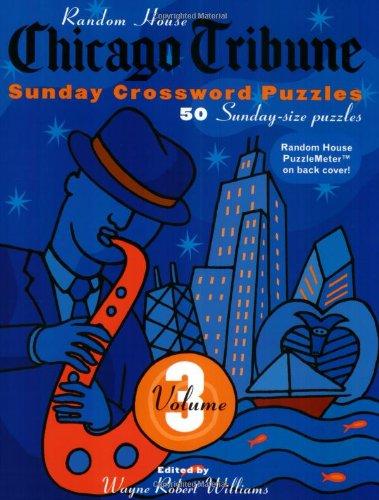 Chicago Tribune Sunday Crosswords, Volume 3 (The Chicago Tribune) Tribune-spiel