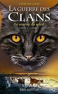 """Afficher """"La guerre des Clans, Cinquième cycle, les signes du destin n° 1 Le sentier du soleil"""""""