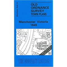 Manchester Victoria 1849: Manchester Sheet 23 (Old Ordnance Survey Maps of Manchester)
