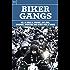 Biker Gangs: Hells Angels, Pagans, Outlaws, Bandidos, Bosozoku and Other World Gangs