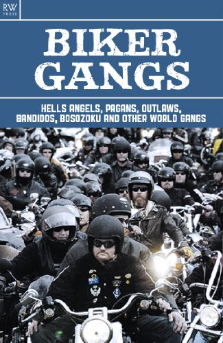 Biker Gangs: Hells Angels, Pagans, Outlaws, Bandidos, Bosozoku and Other World Gangs (English Edition)