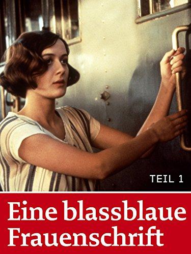 Eine blassblaue Frauenschrift (Teil 1)