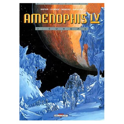 Amenophis IV, tome 3 : Europe