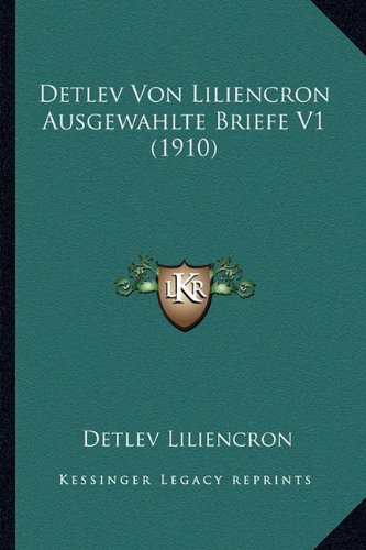 Detlev Von Liliencron Ausgewahlte Briefe V1 (1910)
