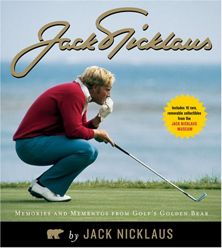 Jack Nicklaus: Memories and Mementos from Golf's Golden Bear por Jack Nicklaus
