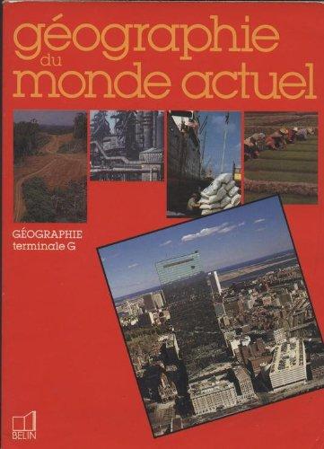 Géographie du monde actuel : Classes de terminale G