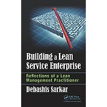 Building a Lean Service Enterprise: Reflections of a Lean Management Practitioner