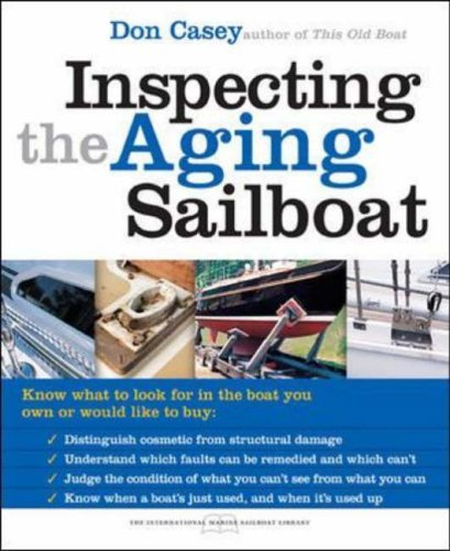 Inspecting the Aging Sailboat (The International Marine Sailboat Library) by Casey, Don (September 1, 2004) Paperback