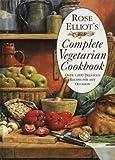 Rose's Elliot's Complete Vegetarian Cookbook