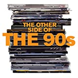 The Other Side of the 90s [Explicit]