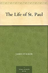 The Life of St. Paul (English Edition)