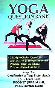 Yoga Question Bank For Certification of Yoga Professionals (Level-1 & Level-2) - UGC-NET (Yoga), QCI Level