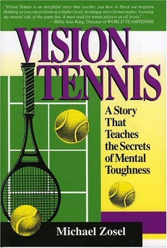 Vision Tennis: A Story That Teaches the Secrets of Mental Toughness por Michael Zosel