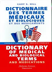 Dictionnaire des termes médicaux et biologiques et des médicaments : Dictionary of medical and biological terms and medications