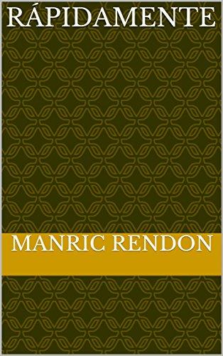 Rápidamente por Manric Rendon
