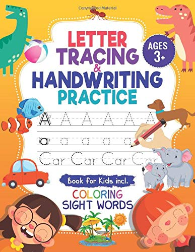Letter Tracing & Handwriting Practice Book - for Kids: Trace Letters and Numbers Workbook of the Alphabet and Sight Words, ABC print: Preschool, Pre ... to School Children Handwriting without Tears