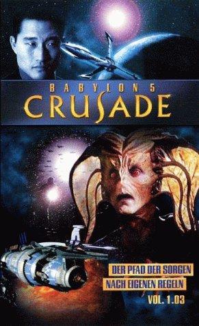 Babylon 5 - Crusade 1.03: Der Pfad der Sorgen / Nach eigenen Regeln