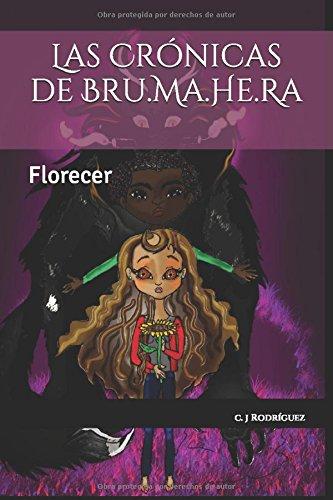 Las Crónicas de Bru.Ma.He.Ra: Florecer