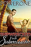 Shipwrecked into  Submission (English Edition)