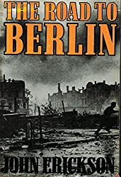 The Road To Berlin: Continuing The History Of Stalin's War With Germany