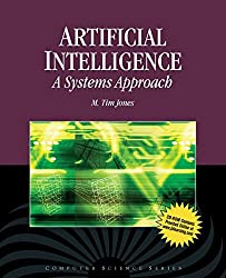 Artificial Intelligence: A Systems Approach (Computer Science Series) by M. Tim Jones (2009-01-09)