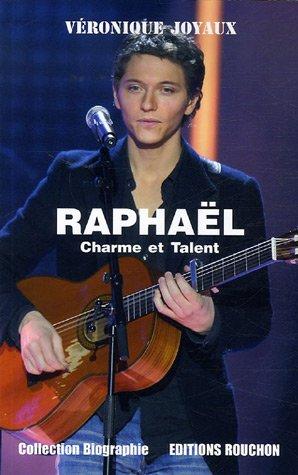 Raphaël : Charme et Talent