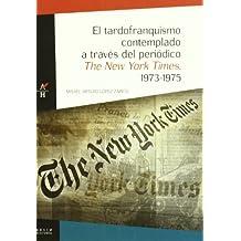 Tardofranquismo contemplado a través del periódico