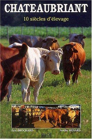 Chateaubriand : 10 siècles d'élevage par Eric Brochard