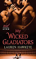 My Wicked Gladiators by Lauren Hawkeye (2012-06-05)