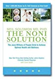 The Noni Solution: The Juice Millions of People Drink to Achieve Optimal Health and Wellness by Neil Solomon (2004-03-01)