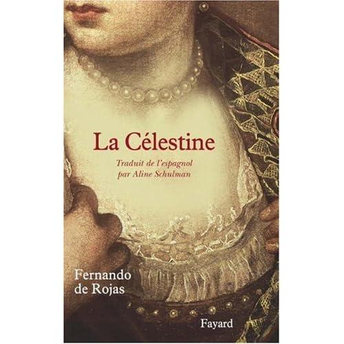 La Célestine : Tragi-comédie de Calixte et Mélibée