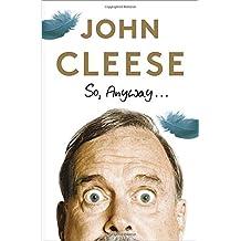So, Anyway... by John Cleese (2014-11-04)
