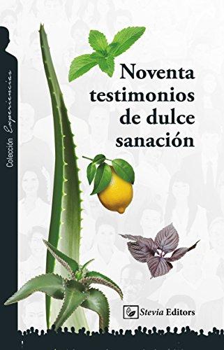 Noventa testimonios de dulce sanación