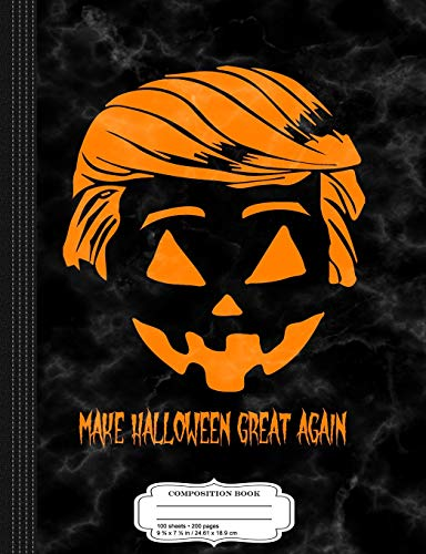 Trumpkin Make Halloween Great Again Composition Notebook: College Ruled 9¾ x 7½ 100 Sheets 200 Pages For Writing