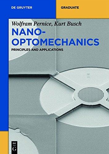 Nano-Optomechanics: Principles and Applications (De Gruyter Textbook)