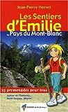 Les sentiers d'Emilie au pays du Mont-Blanc : 25 promenades pour tous