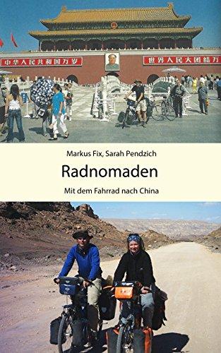 Radnomaden: Mit dem Fahrrad nach China