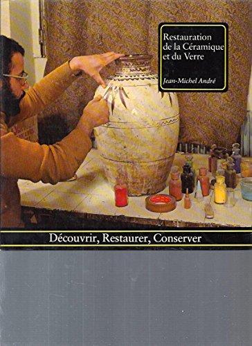 Restauration de la céramique et du verre par Jean-Michel André