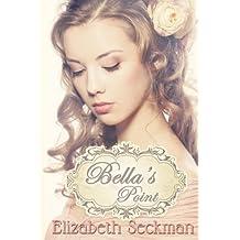 Bella's Point by Elizabeth Seckman (2014-07-06)