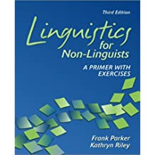 Linguistics for Non-Linguists: A Primer With Exercises