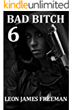 BAD BITCH 6: Assault & Battery (Rebecca Sledge book 1)(BOOK 9 coming soon) (BAD BITCH Series)