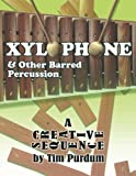 Xylophone and Other Barred Percussion: A Creative Sequence