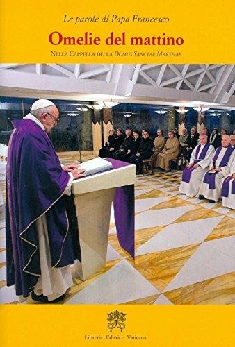 Omelie del mattino. Nella Cappella Domus Sanctae Marthae: 8 (Le parole di papa Francesco) por Francesco (Jorge Mario Bergoglio)