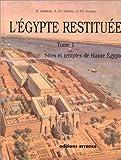 Egypte restituée, tome 1. Sites et temples de Haute Egypte
