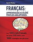 Telecharger Livres Francais Apprentissage Accelere pour les Anglophones Les 1000 mots francais les plus utilises avec 3000 exemples de phrases (PDF,EPUB,MOBI) gratuits en Francaise