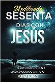 Meditando sesenta días con Jesús: El maestro del cielo - Libro Devocional Cristiano