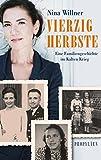 Vierzig Herbste: Eine Familiengeschichte im Kalten Krieg - Nina Willner