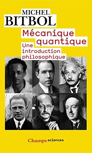 Mécanique quantique: Une introduction philosophique par Michel Bitbol