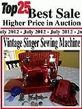 Top25 Best Sale Higher Price in Auction - Vintage Singer Sewing Machine