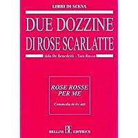 Due Dozzine di Rose Scarlatte - rose rosse per me, Tato Russo da Aldo De Benedetti